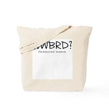 WWBRD? Tote Bag