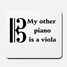 My Other Piano Is A Viola Mousepad