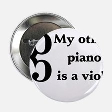 "My Other Piano Is A Viola 2.25"" Button"