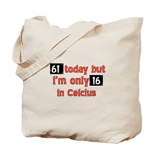 61 year old designs Tote Bag