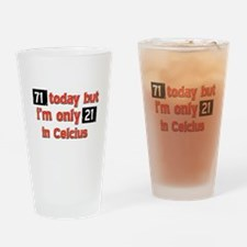 71 year old designs Drinking Glass