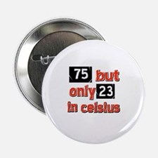 """75 year old designs 2.25"""" Button"""