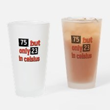 75 year old designs Drinking Glass