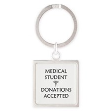 Med Student - Donations Accepted Square Keychain