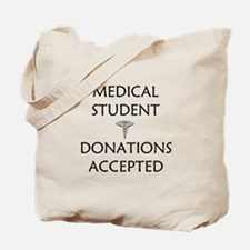 Med Student - Donations Accepted Tote Bag