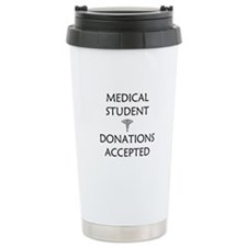 Med Student - Donations Accepted Travel Mug