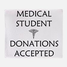 Med Student - Donations Accepted Throw Blanket
