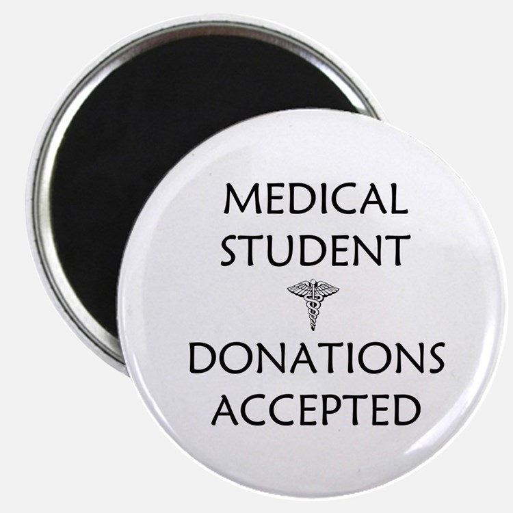 "Med Student - Donations Accepted 2.25"" Magnet (10"