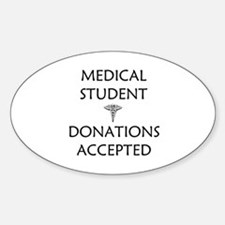 Med Student - Donations Accepted Sticker (Oval)