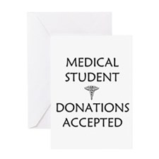 Med Student - Donations Accepted Greeting Card