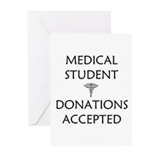 Med Student - Donations Accepted Greeting Cards (P