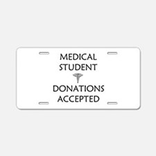 Med Student - Donations Accepted Aluminum License