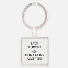 Law Student - Donations Accepted Square Keychain