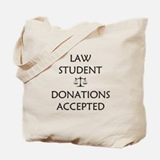 Law Student - Donations Accepted Tote Bag