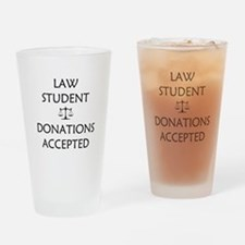 Law Student - Donations Accepted Drinking Glass