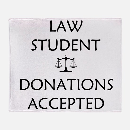 Law Student - Donations Accepted Throw Blanket