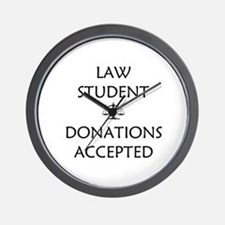 Law Student - Donations Accepted Wall Clock