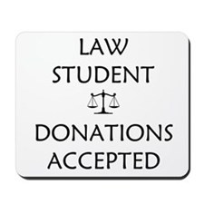 Law Student - Donations Accepted Mousepad