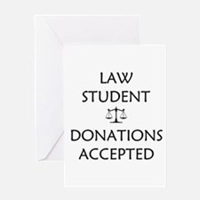 Law Student - Donations Accepted Greeting Card