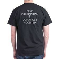 New Veterinarian - Donations Accepted T-Shirt