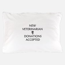 New Veterinarian - Donations Accepted Pillow Case
