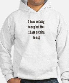 Nothing to say Jumper Hoody