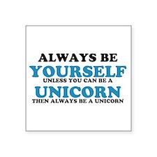 Always be a unicorn Sticker