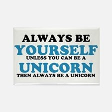 Always be a unicorn Rectangle Magnet