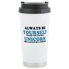 Always be a unicorn Travel Mug