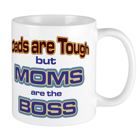 Moms are the Boss Mug