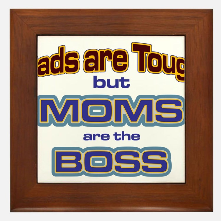 Moms are the Boss Framed Tile
