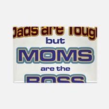 Moms are the Boss Rectangle Magnet