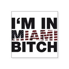 I'm in Miami, Bitch! Sticker