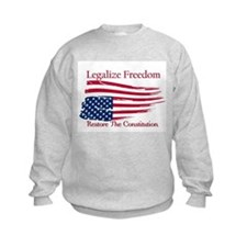 Legalize Freedom, Restore the Constiution Sweatshirt