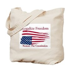Legalize Freedom, Restore the Constiution Tote Bag