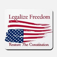 Legalize Freedom, Restore the Constiution Mousepad