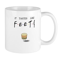 Friends Ross It Tastes Like Feet! Mug