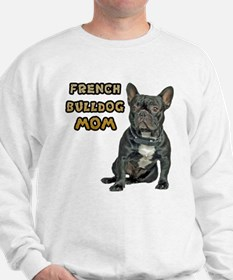 French Bulldog Mom Sweatshirt