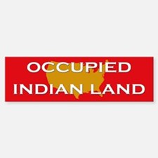 Occupied Indian Land Bumper Bumper Bumper Sticker
