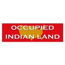Occupied Indian Land Bumper Bumper Sticker