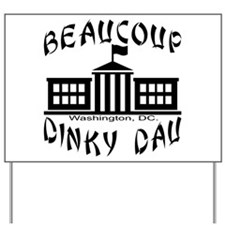 Beaucoup Dinky Dau Yard Sign