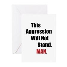 This Aggression Will Not Stand, Man Greeting Cards