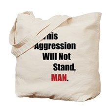 This Aggression Will Not Stand, Man Tote Bag