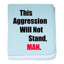 This Aggression Will Not Stand, Man baby blanket