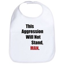 This Aggression Will Not Stand, Man Bib