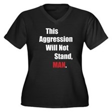 This Aggression Will Not Stand, Man Plus Size T-Sh