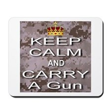 Keep Calm and Carry A Gun Mousepad