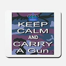 Keep Calm and Carry A Gun Mousepad