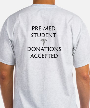 Pre-Med Student - Donations Accepted T-Shirt