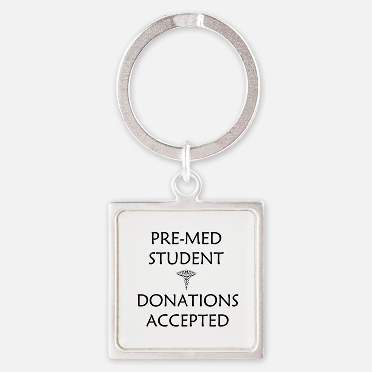 Pre-Med Student - Donations Accepted Square Keycha